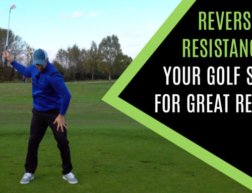 GOLF SWING MADE EASIER: REVERSE THE RESISTANCE FOR GREAT RESULTS