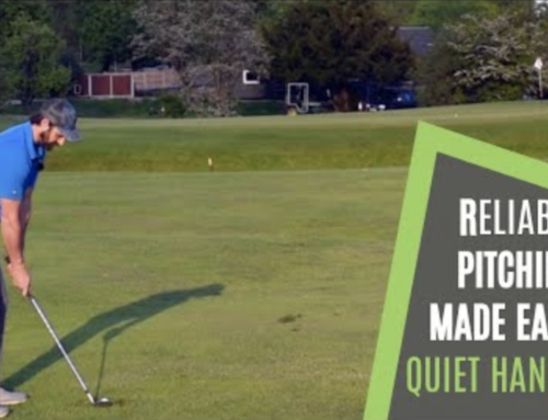 PITCHING CONTROL ON THE COURSE – QUIET THE HANDS AND ARMS!