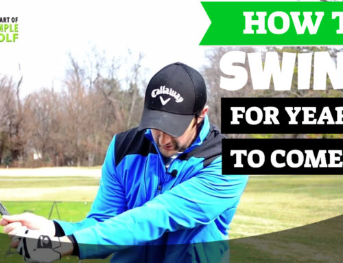 HOW TO SWING A GOLF CLUB FOR MANY YEARS TO COME