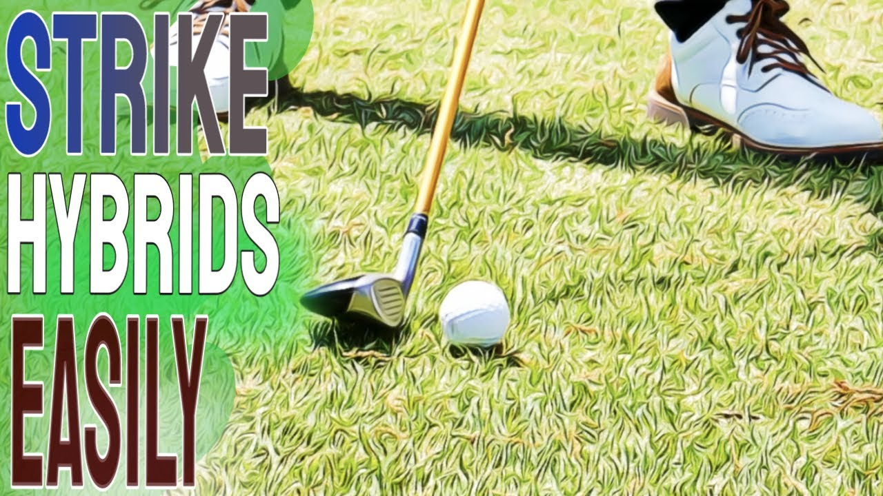 How To Hit Hybrids   Simple Golf Tips To get The MOST Out Of Hybrids And Fairway Woods